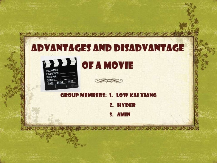disadvantage of movie Advantages and disadvantages of using 3d technology 3d is a new technology which allows to make and watch videos, movies, tv shows in 3-dimensional space.