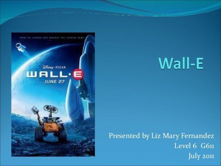 Presented by Liz Mary Fernandez Level 6  G611 July 2011