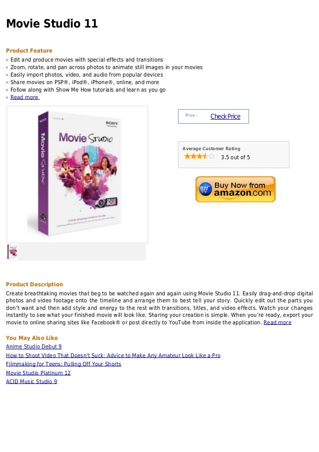 Movie Studio 11Product Featureq   Edit and produce movies with special effects and transitionsq   Zoom, rotate, and pan ac...