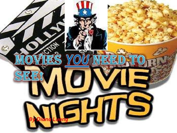 Movies you need to see!