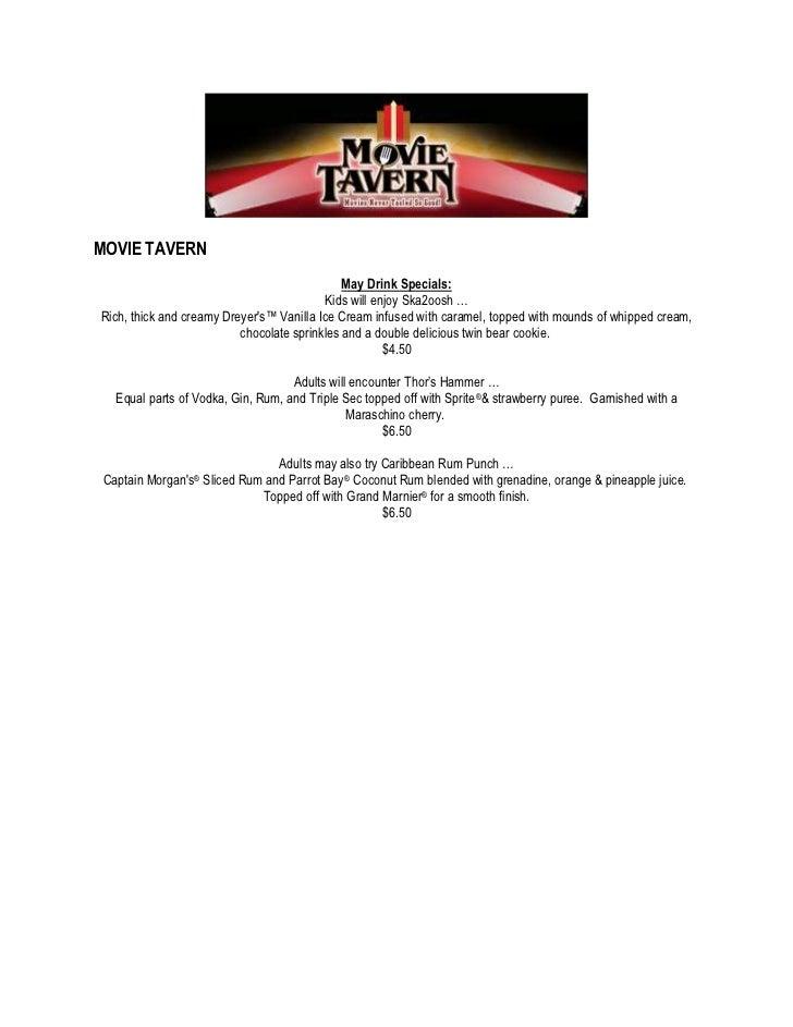 MOVIE TAVERN<br />May Drink Specials:<br />Kids will enjoy Ska2oosh …<br />Rich, thick and creamy Dreyer's™ Vanilla Ice Cr...