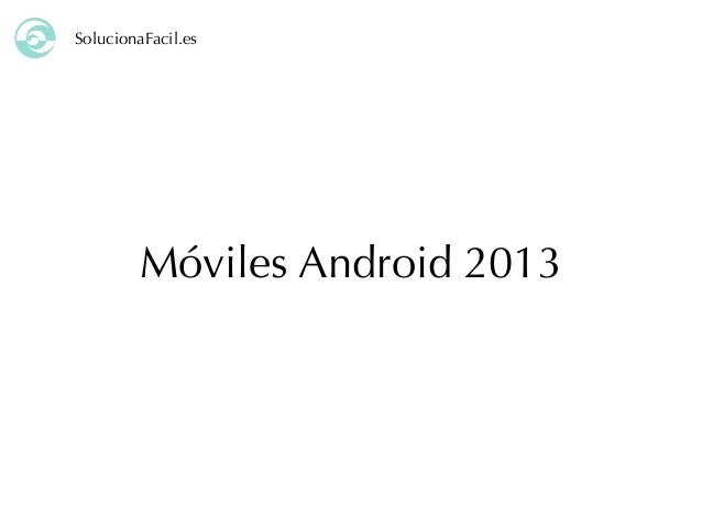 Moviles android 2013