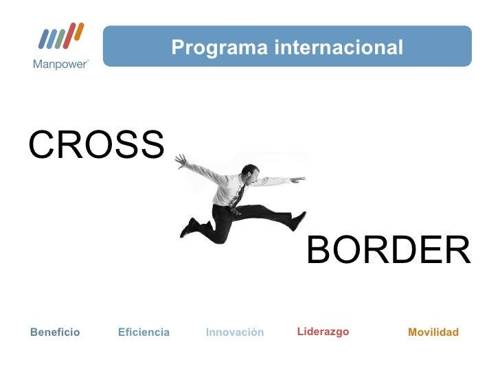 Programa internacional CROSS   BORDER Beneficio Eficiencia Innovación Movilidad Liderazgo