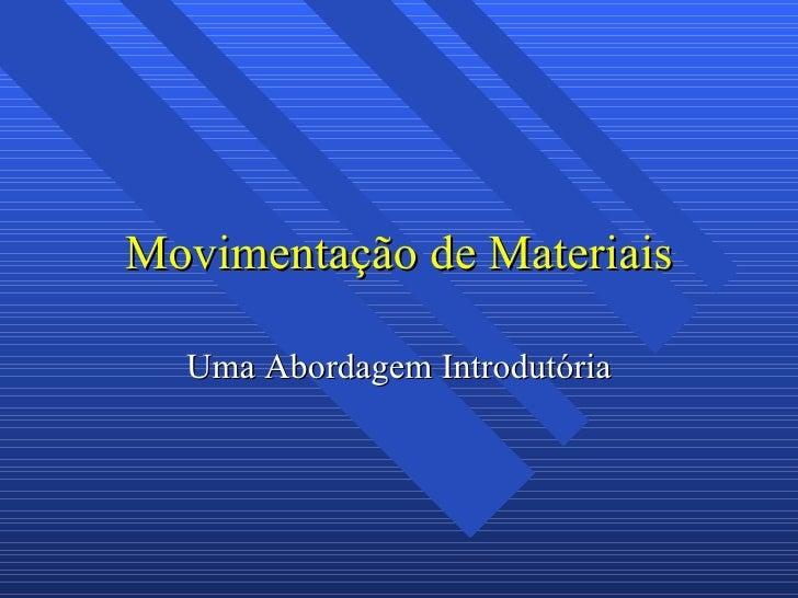 Movimentação de Materiais Uma Abordagem Introdutória