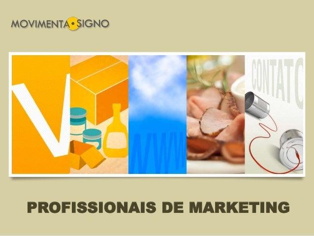 PROFISSIONAIS DE MARKETING