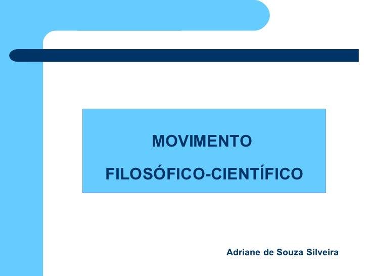 Movimento Filosofico Cientifico - formação pedagógica - ucpel 2008