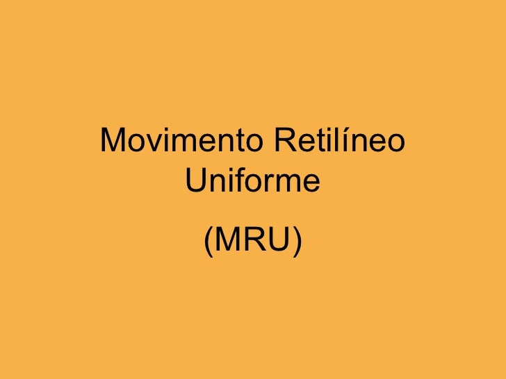 Movimento Retilíneo Uniforme (MRU)