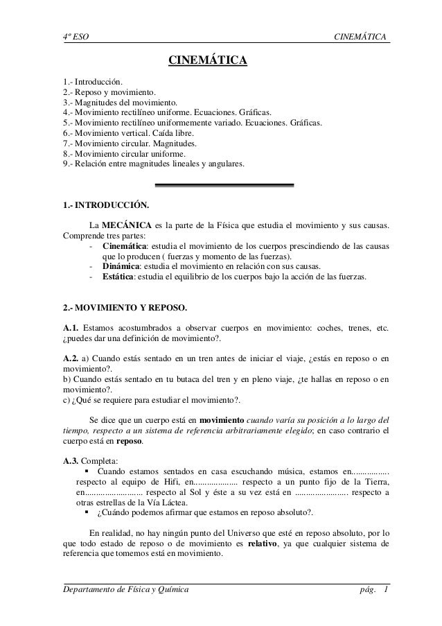 4º ESO CINEMÁTICA Departamento de Física y Química pág. 1 CINEMÁTICA 1.- Introducción. 2.- Reposo y movimiento. 3.- Magnit...
