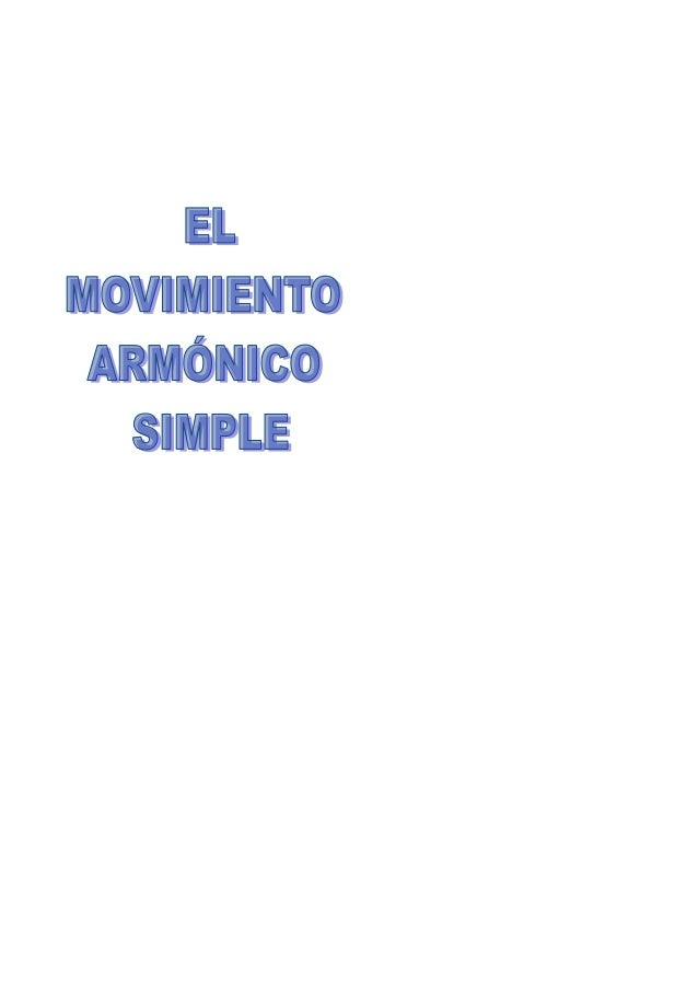 1. MOVIMIENTO VIBRATORIO ARMÓNICO SIMPLE (MAS) Un cuerpo realiza un MAS cuando oscila en torno a una posición de equilibri...