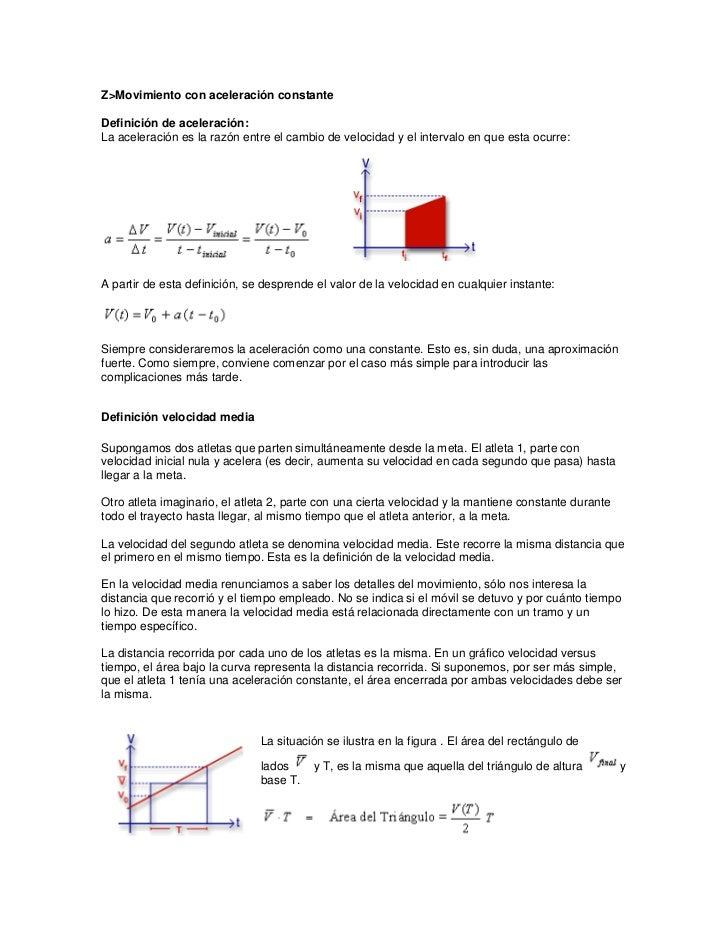 Z>Movimiento con aceleración constanteDefinición de aceleración:La aceleración es la razón entre el cambio de velocidad y ...