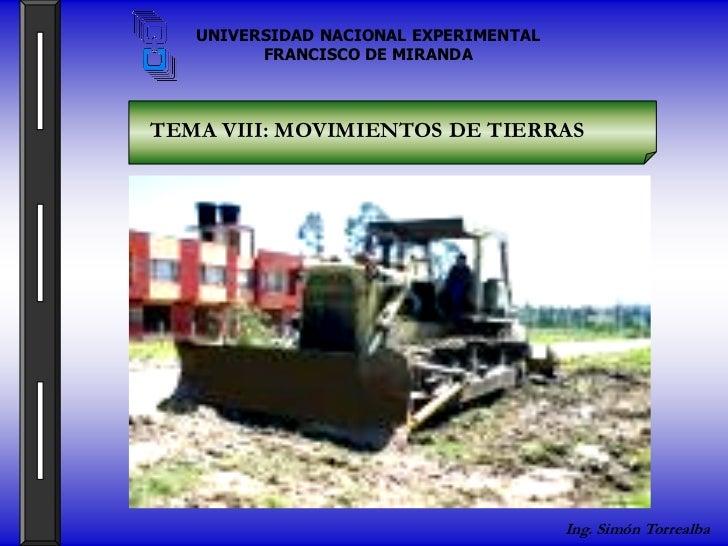 UNIVERSIDAD NACIONAL EXPERIMENTAL         FRANCISCO DE MIRANDATEMA VIII: MOVIMIENTOS DE TIERRAS                           ...