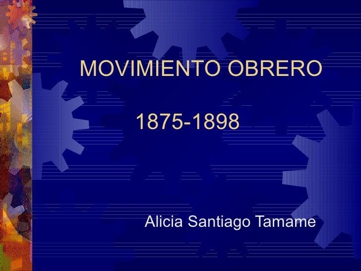 MOVIMIENTO OBRERO   1875-1898    Alicia Santiago Tamame