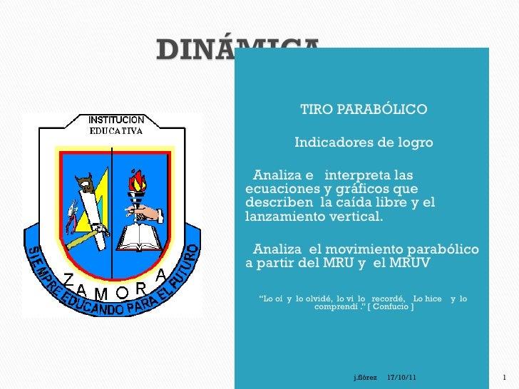<ul><li>TIRO PARABÓLICO </li></ul><ul><li>Indicadores de logro </li></ul><ul><li>Analiza e  interpreta las ecuaciones y gr...
