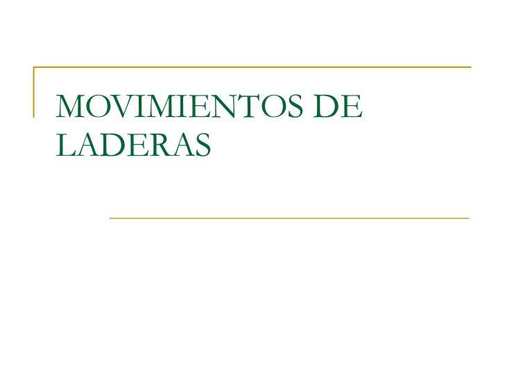 MOVIMIENTOS DE LADERAS