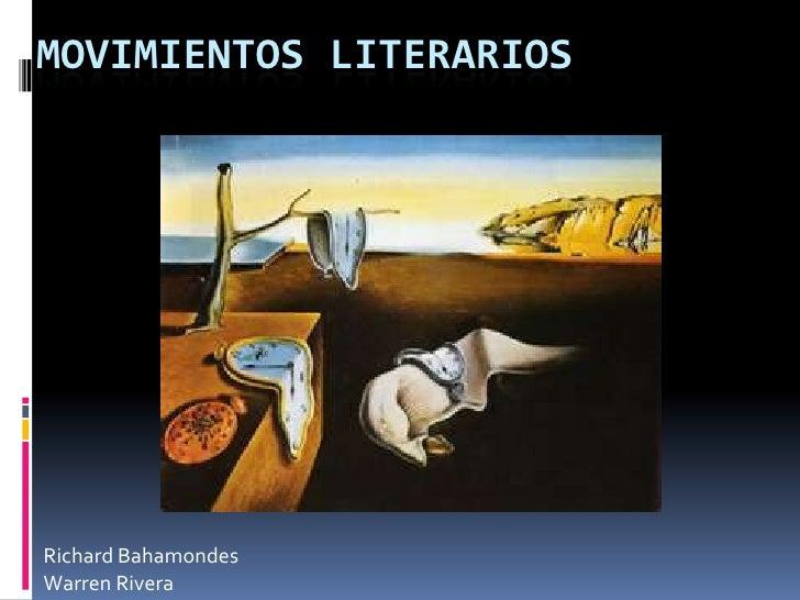 Movimientos literarios<br />Richard Bahamondes<br />Warren Rivera<br />