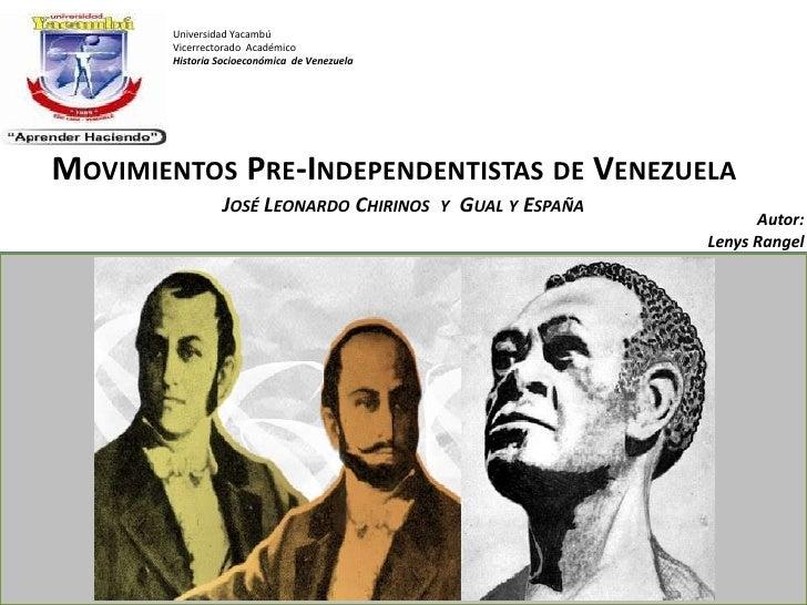 Universidad Yacambú       Vicerrectorado Académico       Historia Socioeconómica de VenezuelaMOVIMIENTOS PRE-INDEPENDENTIS...