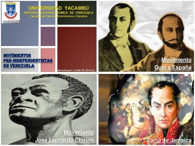•Movimiento José Leonardo Chirino Elaborado por: Carlos M. Parra L. •Carta de Jamaica •Movimiento Gual y España MOVIMIENTO...