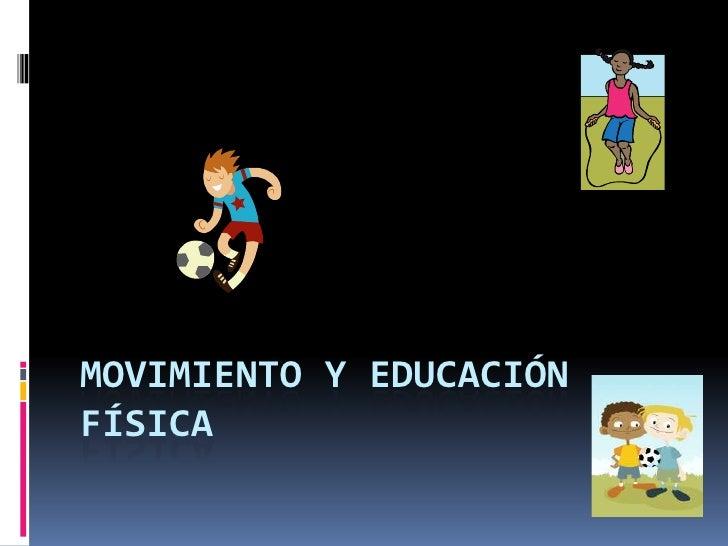 Movimiento Y EducacióN FíSica