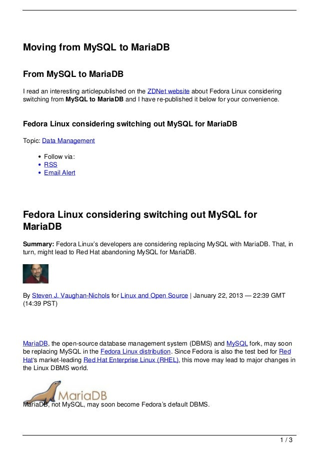 Moving from MySQL to MariaDBFrom MySQL to MariaDBI read an interesting articlepublished on the ZDNet website about Fedora ...