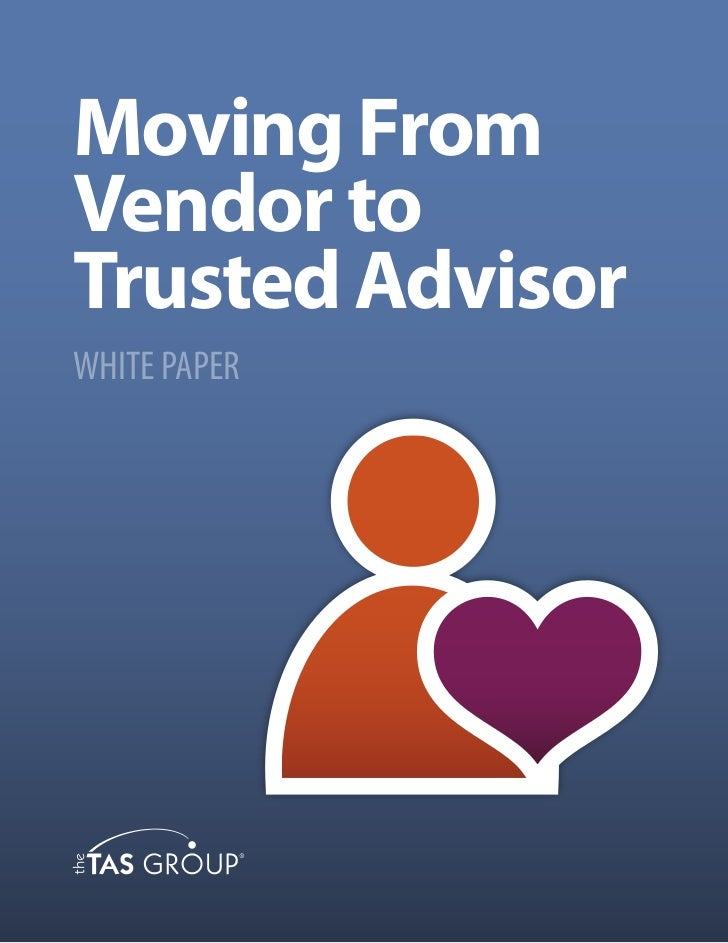 Moving FromVendor toTrusted AdvisorWHITE PAPER