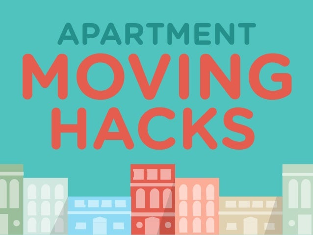 9 Apartment Moving Hacks