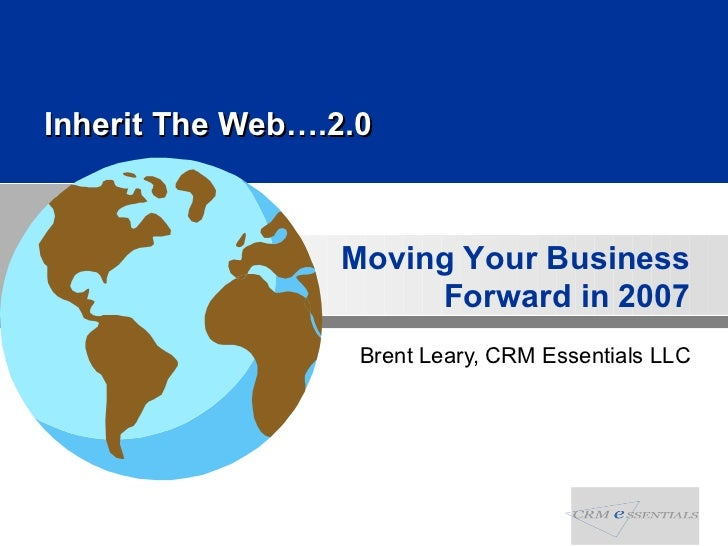 Brent Leary, CRM Essentials LLC Inherit The Web….2.0