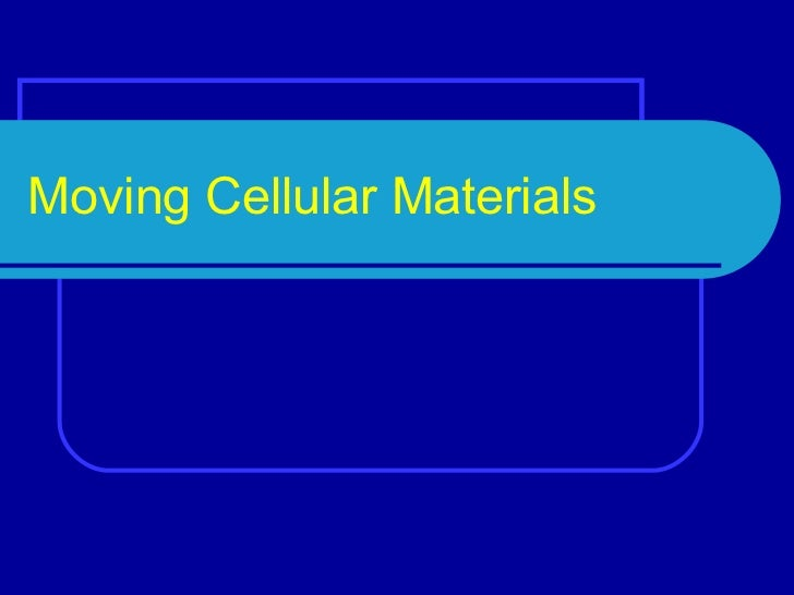 Moving  Cellular  Materials Power Point
