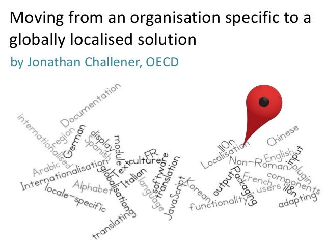 Moving from an organisation specific to a globally localised solution by Jonathan Challener, OECD