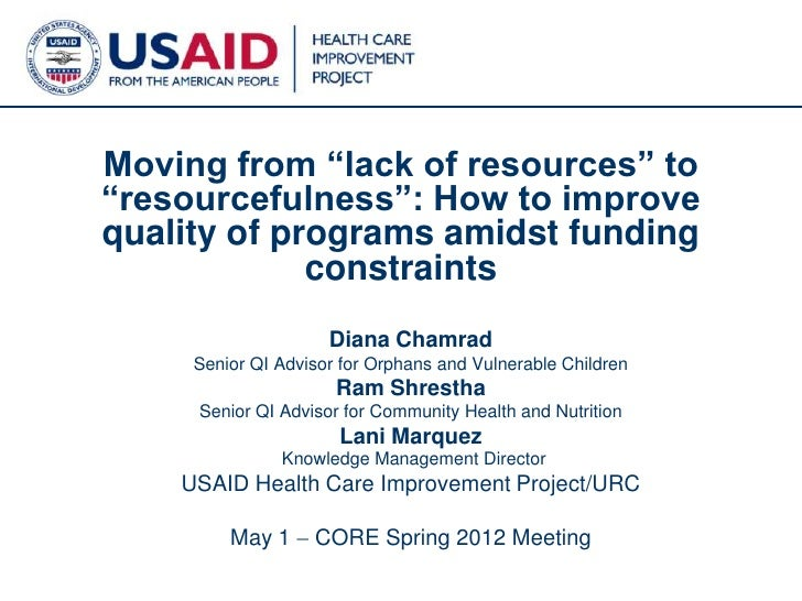 "Moving from ""lack of resources"" to""resourcefulness"": How to improvequality of programs amidst funding             constrai..."