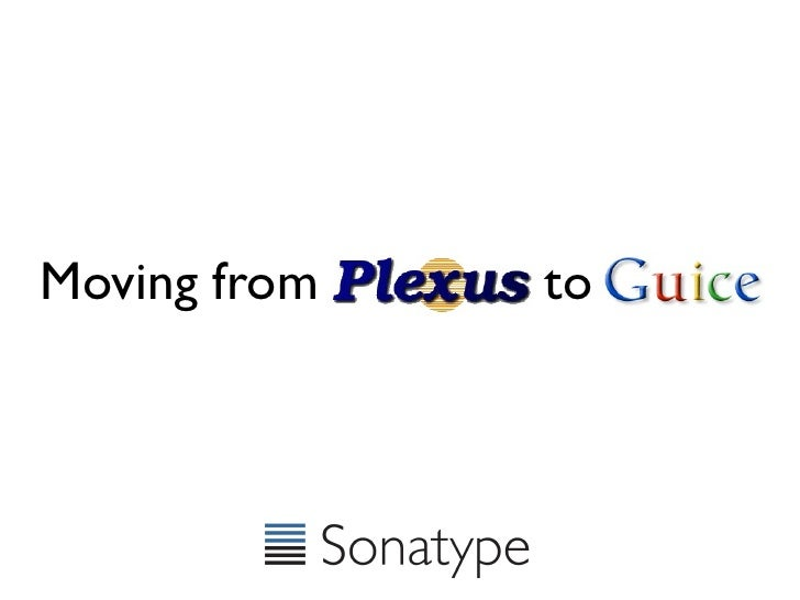 Moving From Plexus To Guice