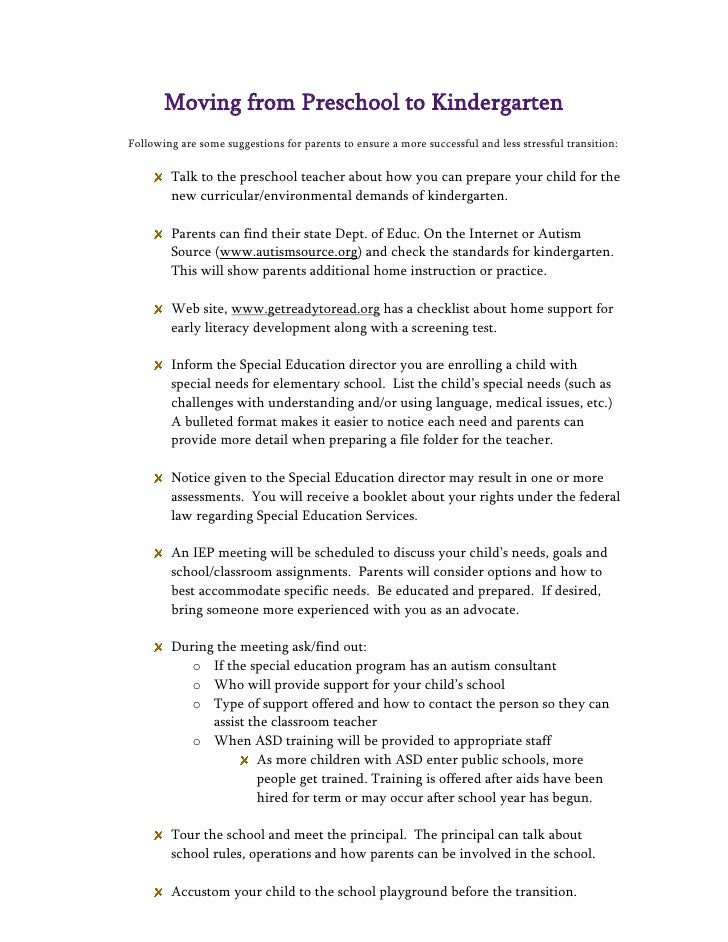 Moving from Preschool to KindergartenFollowing are some suggestions for parents to ensure a more successful and less stres...