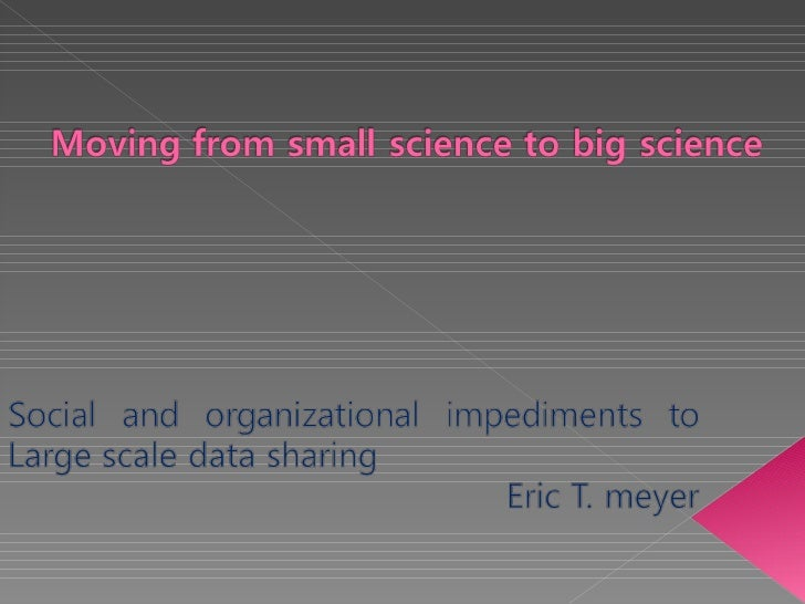 Moving From Small Science To Big Science