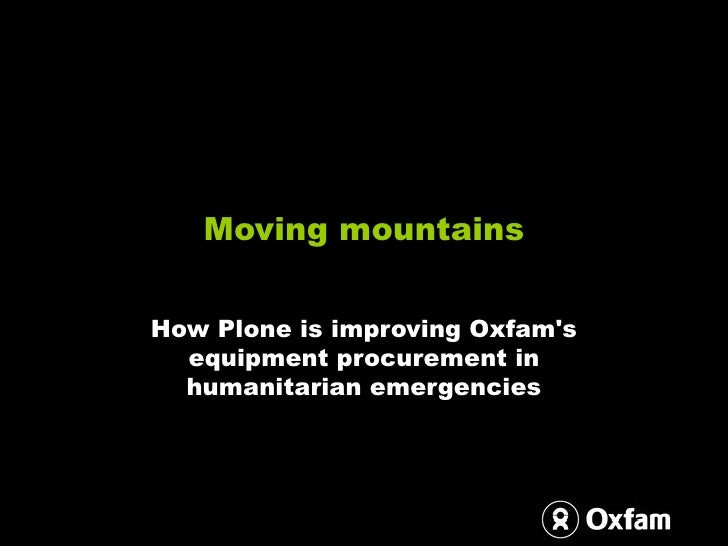 Moving mountains How Plone is improving Oxfam's equipment procurement in humanitarian emergencies