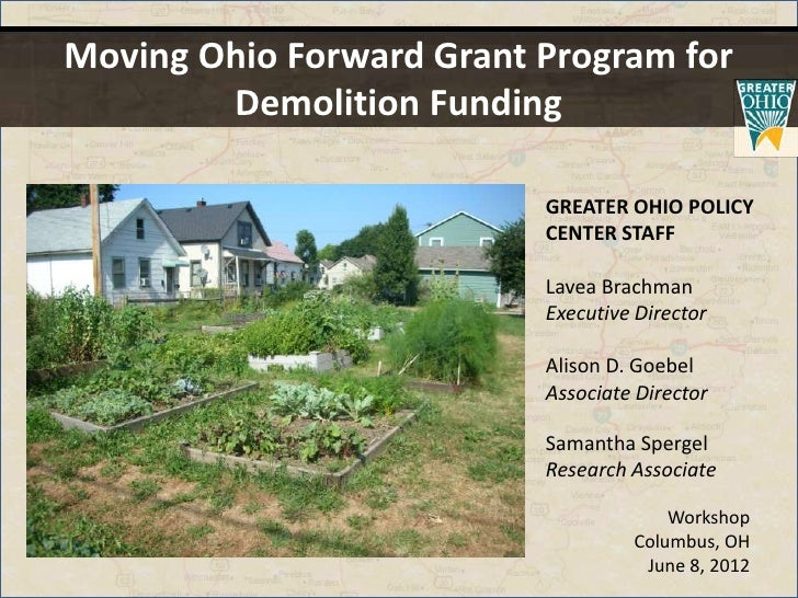 Moving Ohio Forward Grant Program for        Demolition Funding                          GREATER OHIO POLICY              ...
