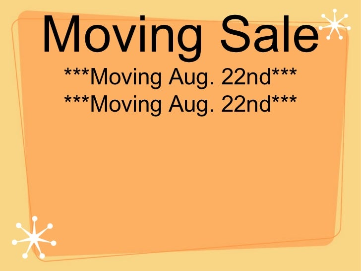 Moving Sale***Moving Aug. 22nd******Moving Aug. 22nd***