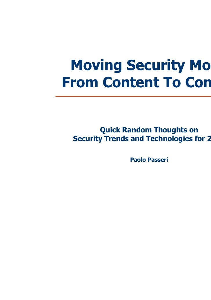 Moving Security ModelFrom Content To Context        Quick Random Thoughts on Security Trends and Technologies for 2012    ...