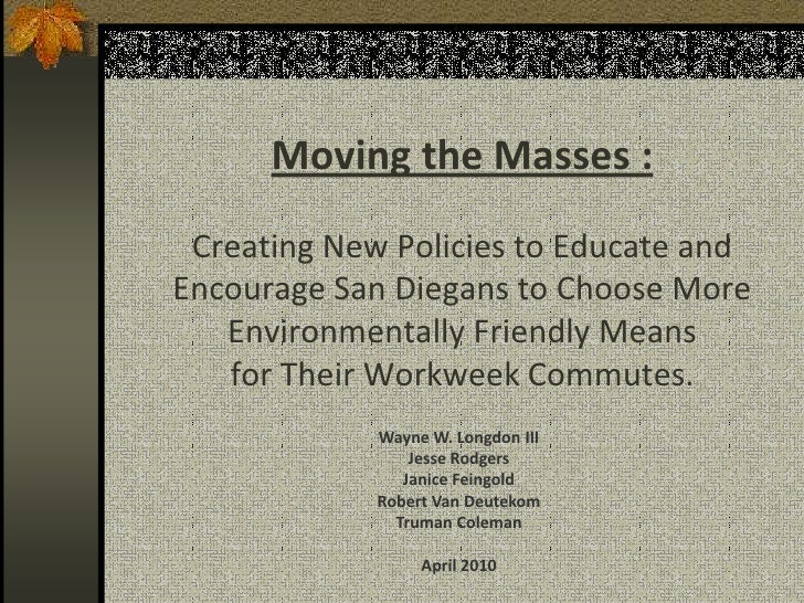 Moving the Masses :  Creating New Policies to Educate and Encourage San Diegans to Choose More    Environmentally Friendly...