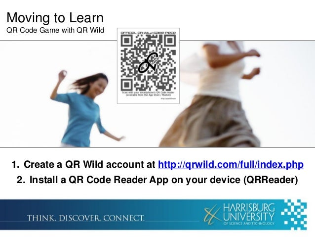 Moving to LearnQR Code Game with QR Wild 1. Create a QR Wild account at http://qrwild.com/full/index.php  2. Install a QR ...