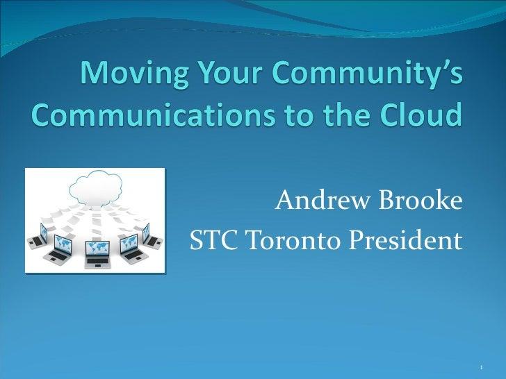 Andrew BrookeSTC Toronto President                        1