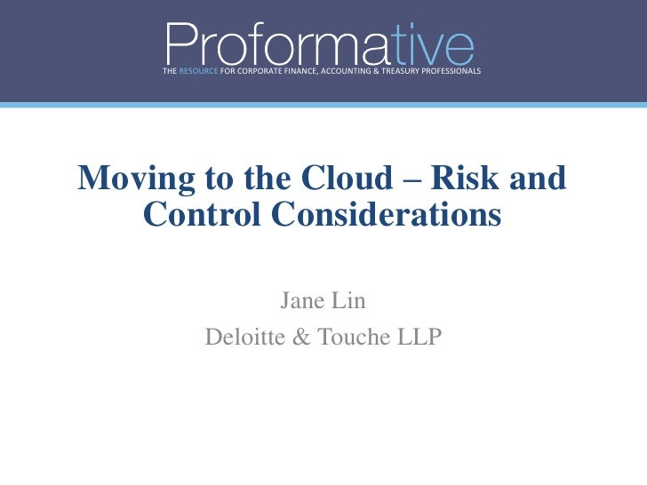 THE RESOURCE FOR CORPORATE FINANCE, ACCOUNTING & TREASURY PROFESSIONALS     Moving to the Cloud – Risk and    Control Cons...