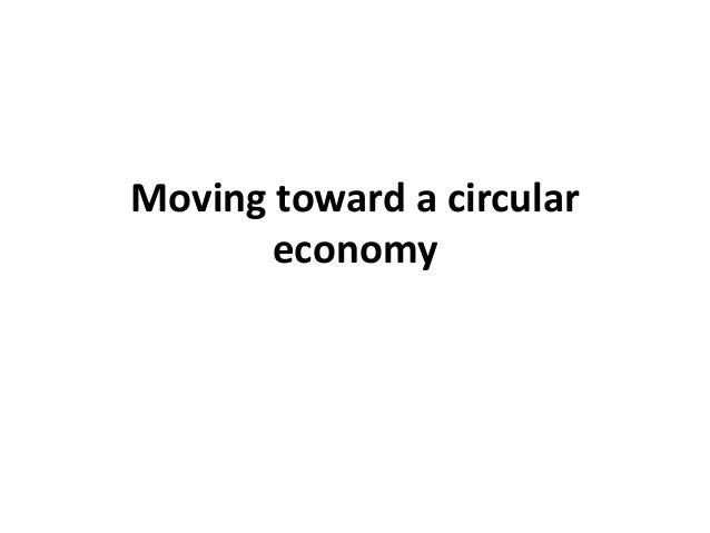 Moving toward a circular economy