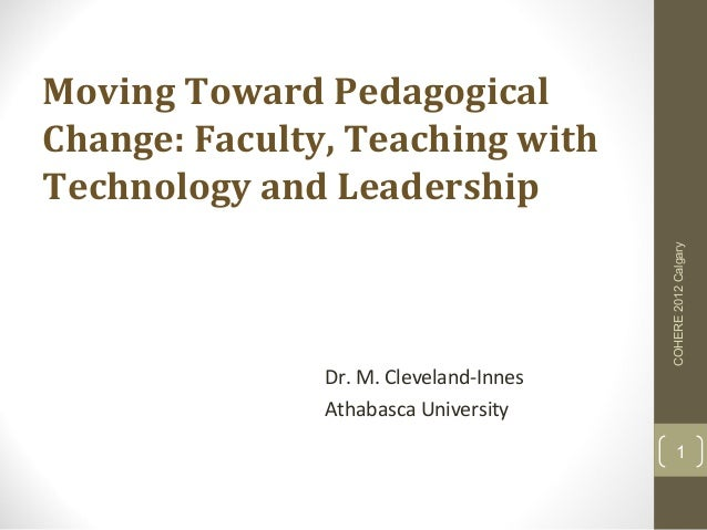 Moving Toward PedagogicalChange: Faculty, Teaching withTechnology and Leadership                                        CO...