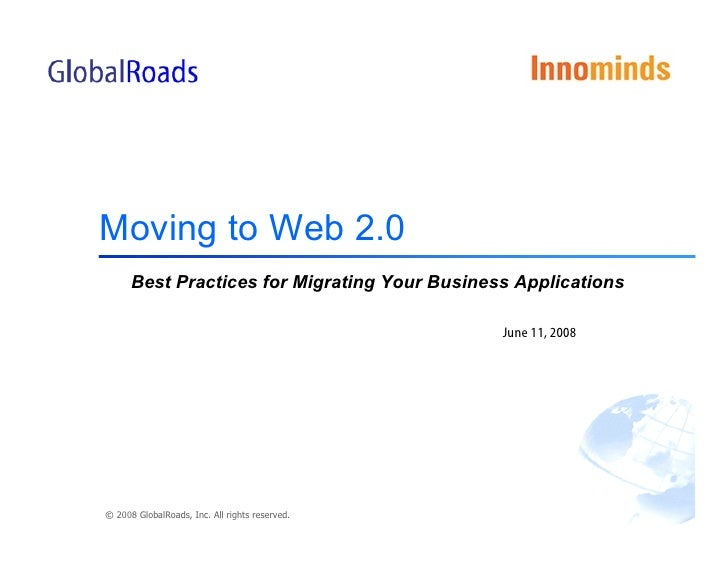 Moving to Web 2.0       Best Practices for Migrating Your Business Applications                                           ...