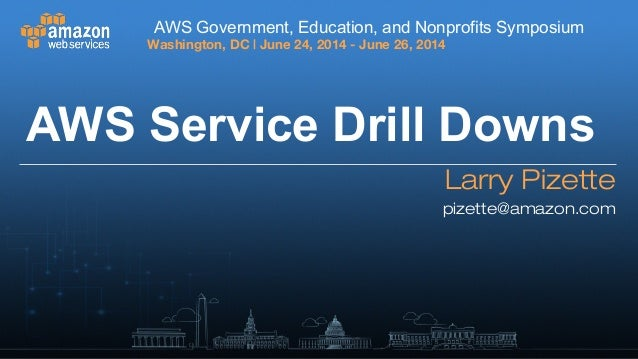AWS Service Drill Downs - AWS Symposium 2014 - Washington D.C.
