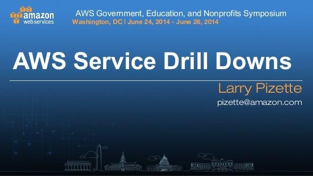 AWS Service Drill Downs - AWS Symposium 2014 - Washington D.C.