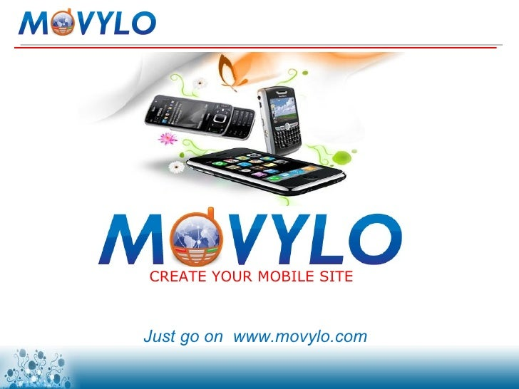 Cos'è ? Just go on  www.movylo.com CREATE YOUR MOBILE SITE