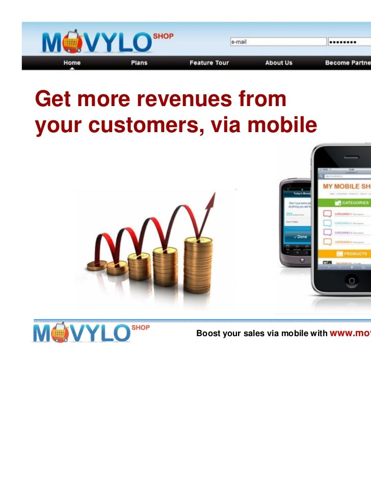 Get more revenues fromyour customers, via mobile              Boost your sales via mobile with www.movyloshop.com