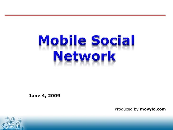 June 4, 2009                  Produced by movylo.com                   www.movylo.com