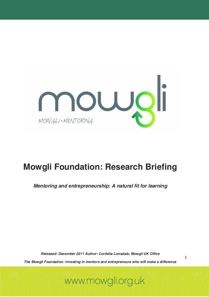 Mowgli Foundation: Research Briefing     Mentoring and entrepreneurship: A natural fit for learning         Released: Dece...