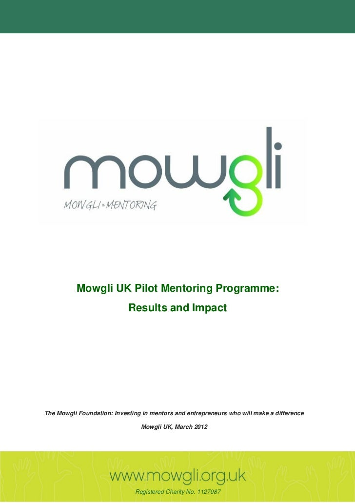 Mowgli UK Pilot Mentoring Programme:                             Results and Impact The Mowgli Foundation: Investing in me...
